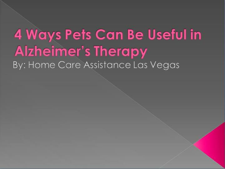 4 ways pets can be useful in alzheimer s therapy