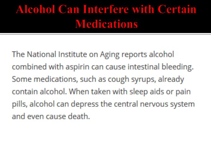 Alcohol Can Interfere with Certain Medications