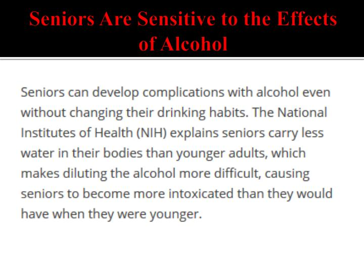 Seniors Are Sensitive to the Effects of Alcohol