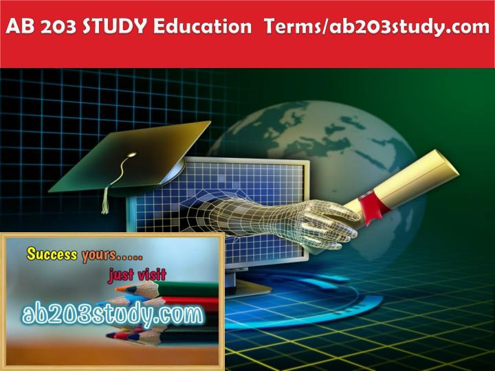 Ab 203 study education terms ab203study com