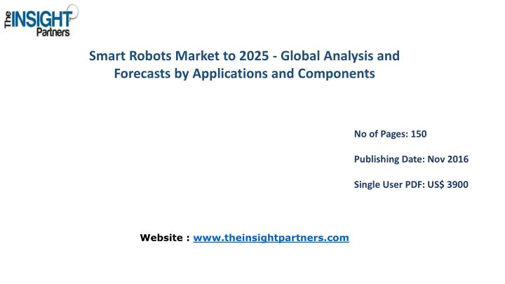 Smart Robots Market to 2025 - Global Analysis and Forecasts by Applications and