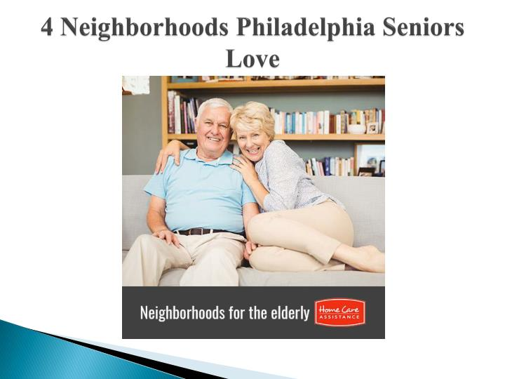 4 neighborhoods philadelphia seniors love