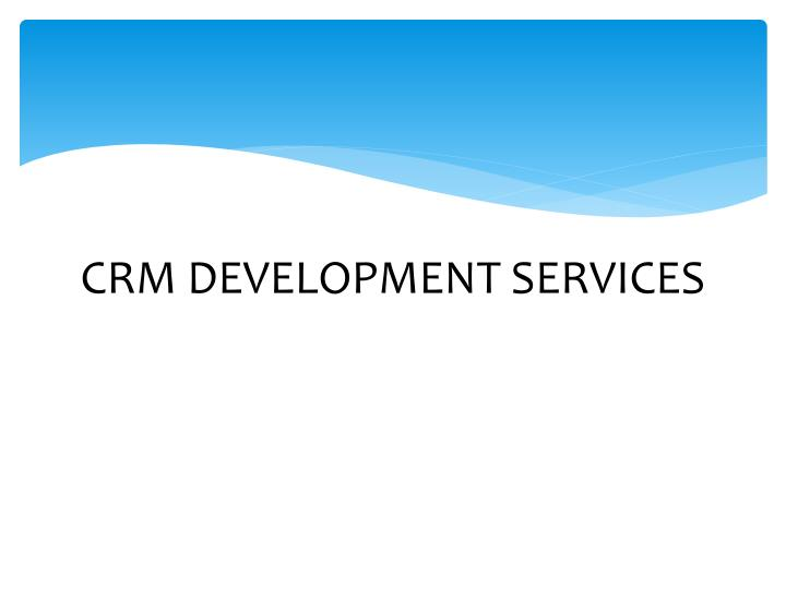 CRM DEVELOPMENT SERVICES