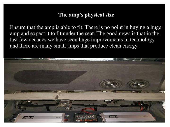 The amp's physical size