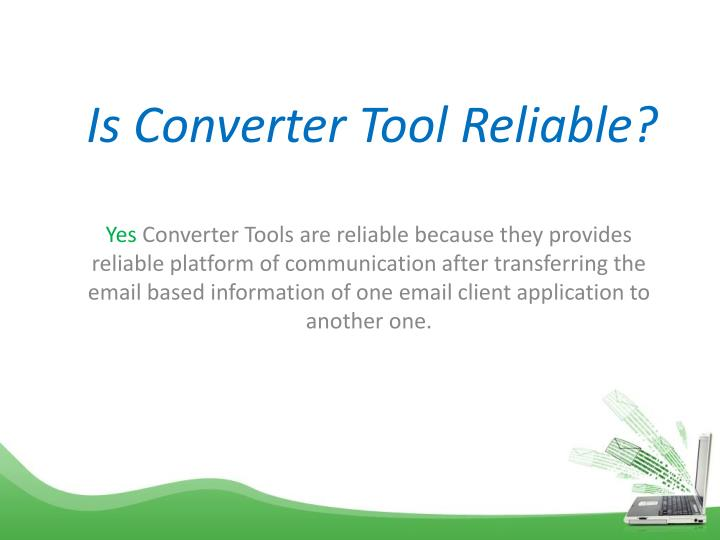 Is Converter Tool Reliable?