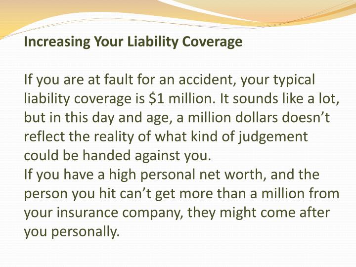 Increasing Your Liability