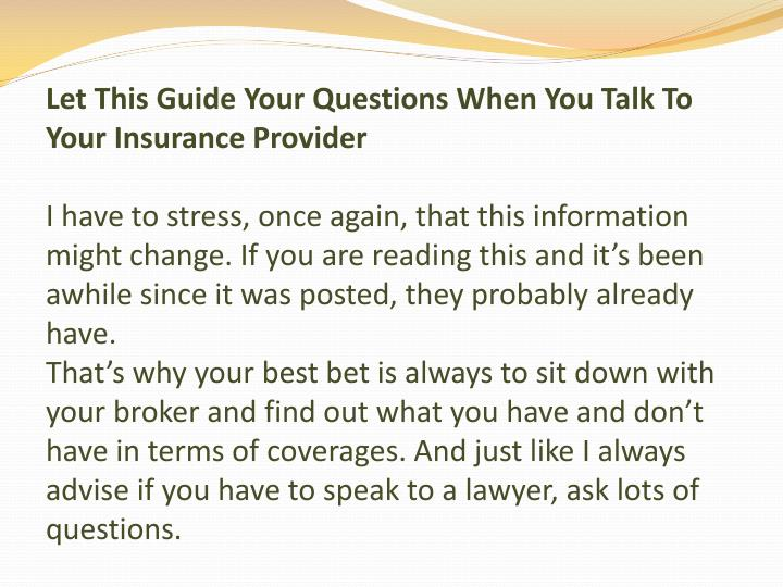 Let This Guide Your Questions When You Talk To Your Insurance