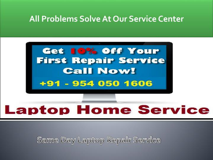 All Problems Solve At Our Service Center