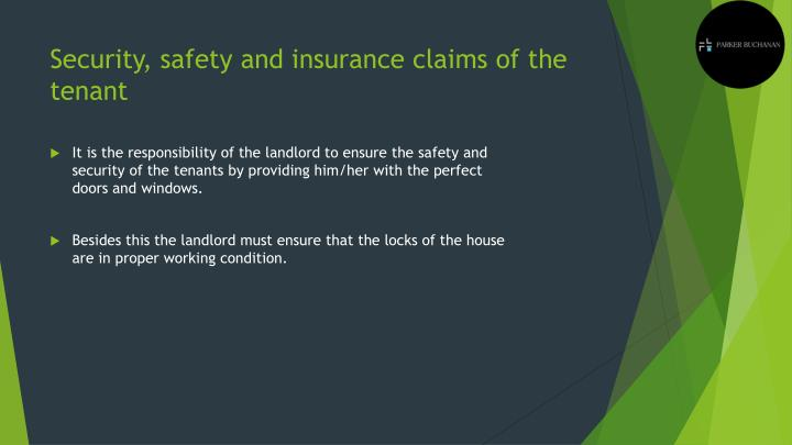 Security, safety and insurance claims of the tenant
