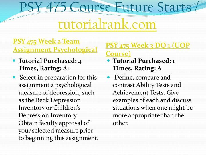 PSY 475 Course Future Starts /