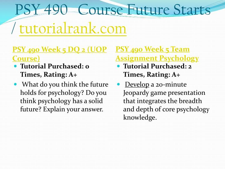 PSY 490   Course Future Starts /