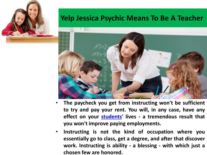 Yelp jessica psychic means to be a teacher