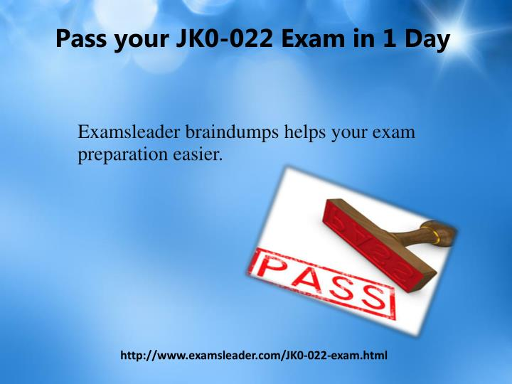 Pass your jk0 022 exam in 1 day