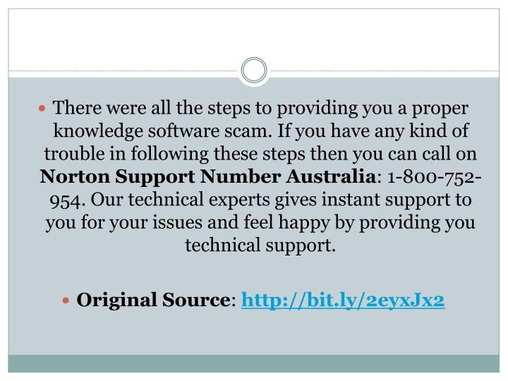 There were all the steps to providing you a proper knowledge software scam. If you have any kind of trouble in following these steps then you can call on