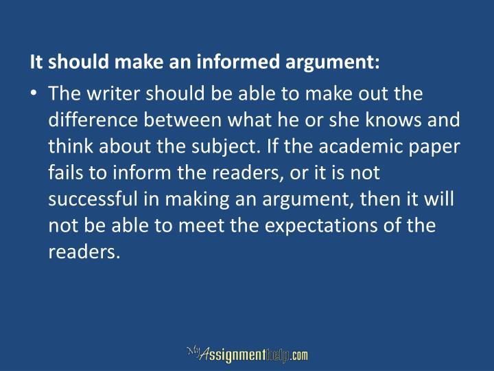 It should make an informed argument: