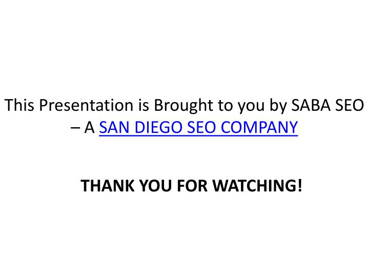 This Presentation is Brought to you by SABA SEO – A