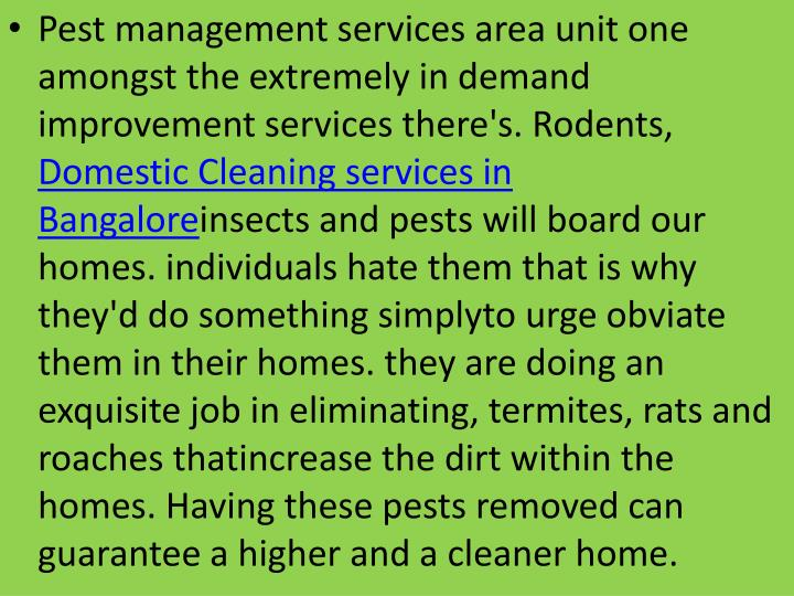 Pest management services area unit one amongst the extremely in demand improvement services there's. Rodents,