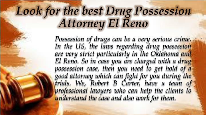 Look for the best drug possession attorney el reno