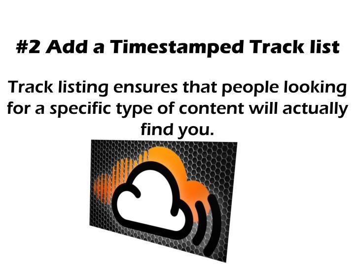 #2 Add a Timestamped Track list