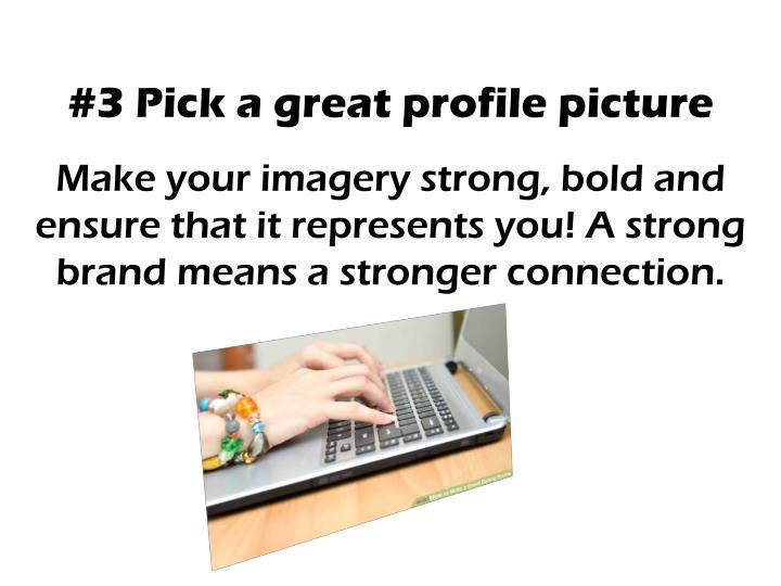 #3 Pick a great profile picture