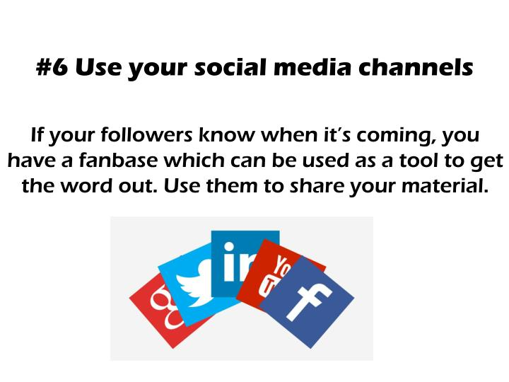 #6 Use your social media channels