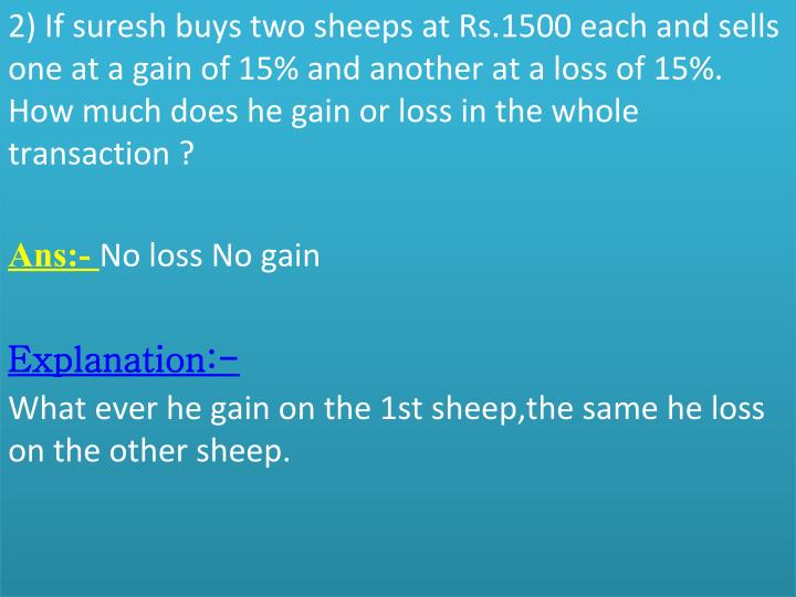 2) If suresh buys two sheeps at Rs.1500 each and sells