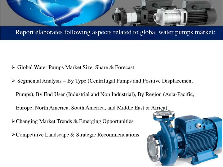 Report elaborates following aspects related to global water pumps market: