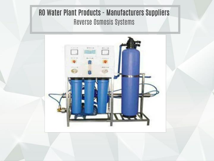 RO Water Plant Products - Manufacturers Suppliers