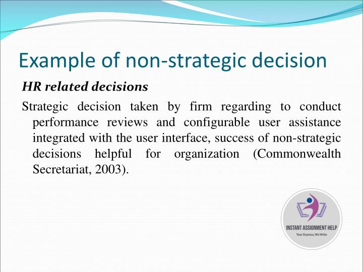 Example of non-strategic decision
