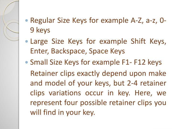 Regular Size Keys for example A-Z, a-z, 0-9 keys