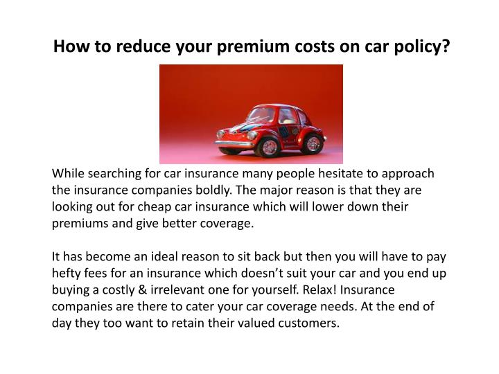 How to reduce your premium costs on car policy