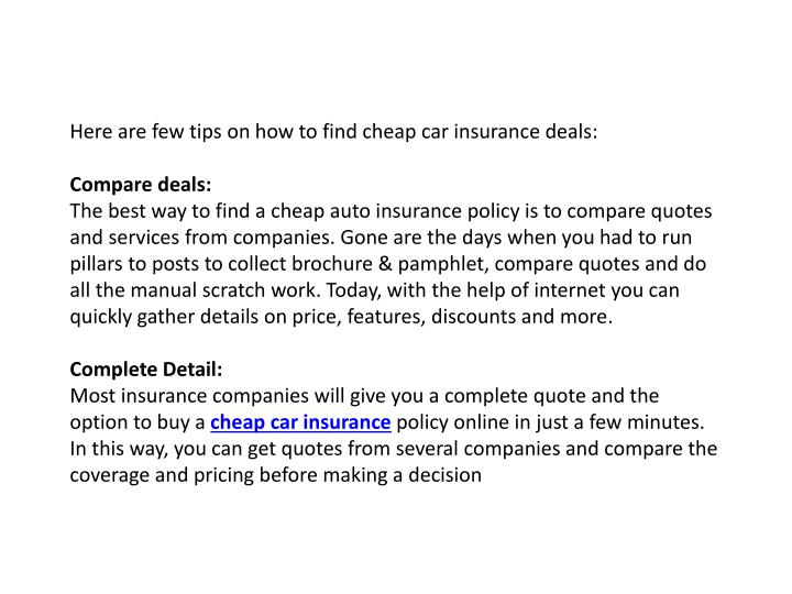 Here are few tips on how to find cheap car insurance deals