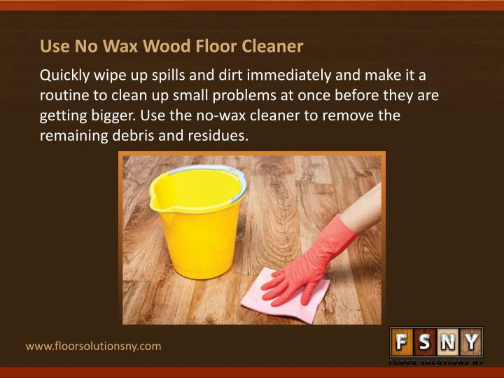 Use No Wax Wood Floor Cleaner