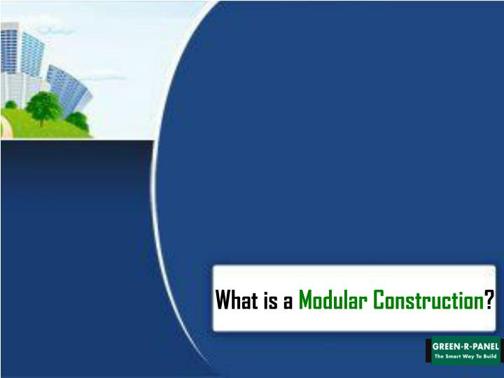 What is a Modular Construction?