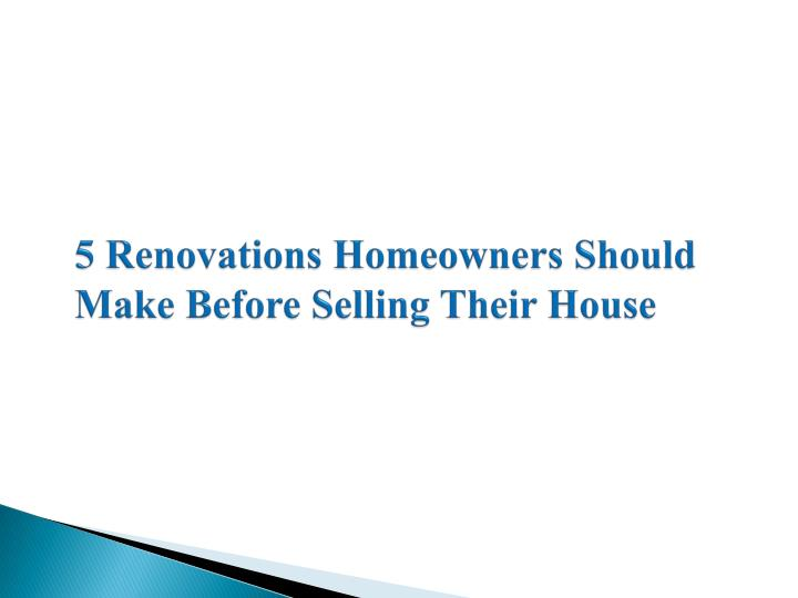 5 renovations homeowners should make before selling their house