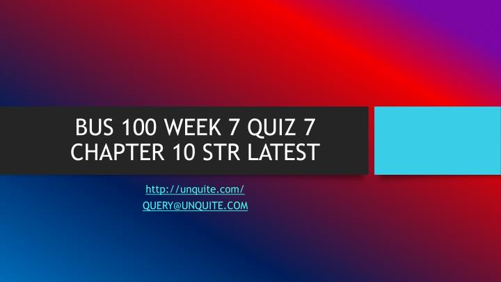 Bus 100 week 7 quiz 7 chapter 10 str latest