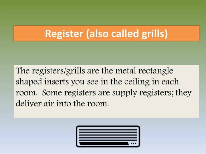 Register (also called grills