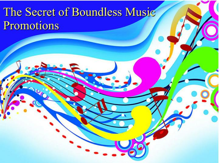 The Secret of Boundless Music