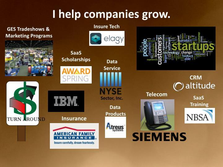 I help companies grow.
