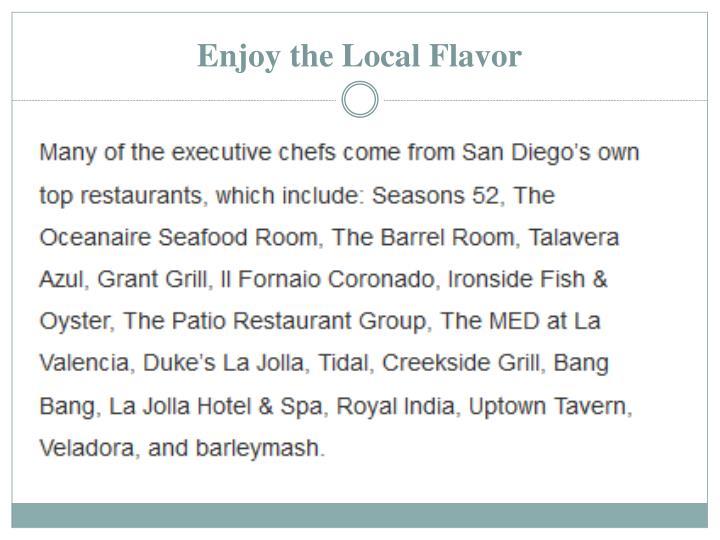 Enjoy the Local Flavor
