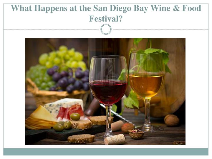 What Happens at the San Diego Bay Wine & Food Festival?