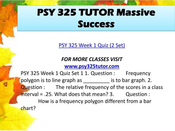 PSY 325 TUTOR Massive