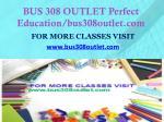 bus 308 outlet perfect education bus308outlet com1