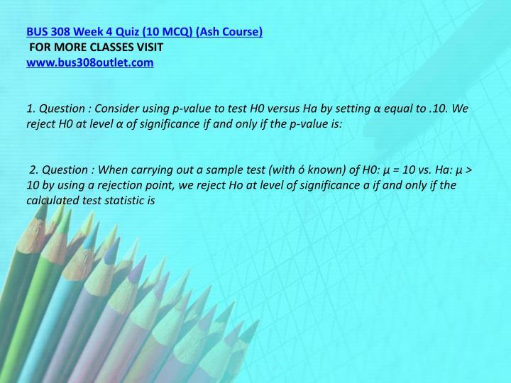 BUS 308 Week 4 Quiz (10 MCQ) (Ash Course)