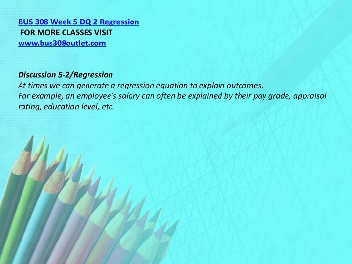 BUS 308 Week 5 DQ 2 Regression