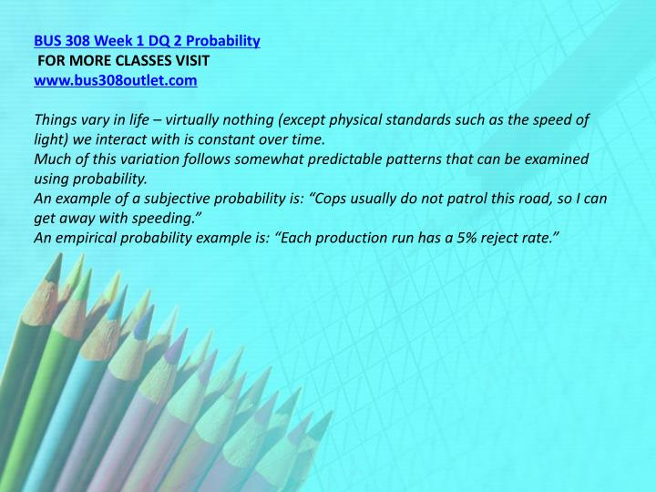 BUS 308 Week 1 DQ 2 Probability