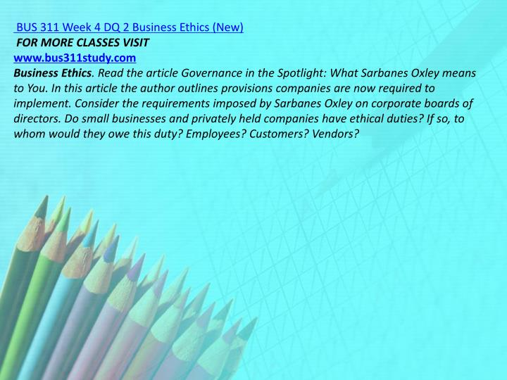 BUS 311 Week 4 DQ 2 Business Ethics (New)