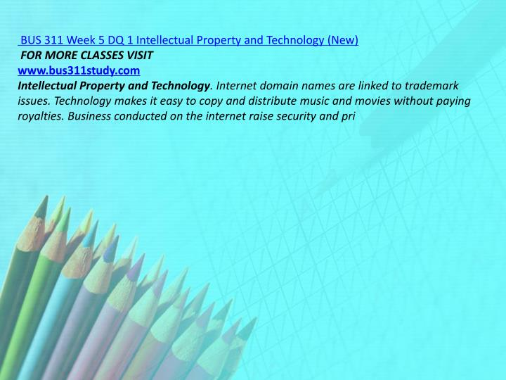 BUS 311 Week 5 DQ 1 Intellectual Property and Technology (New)