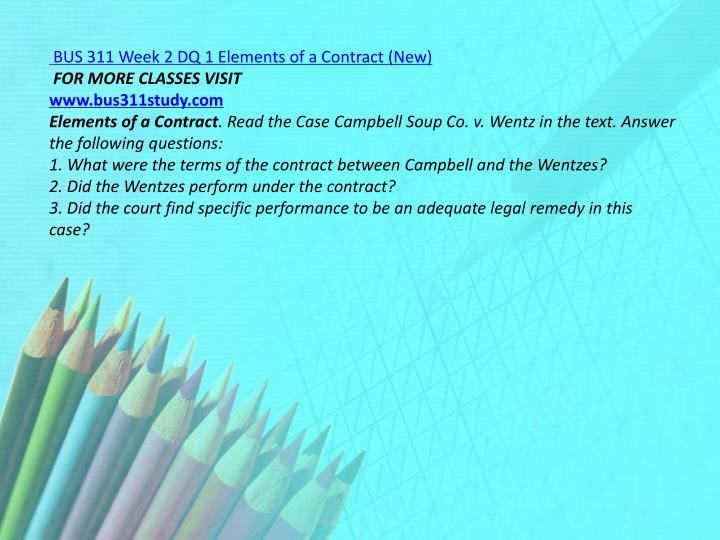 BUS 311 Week 2 DQ 1 Elements of a Contract (New)