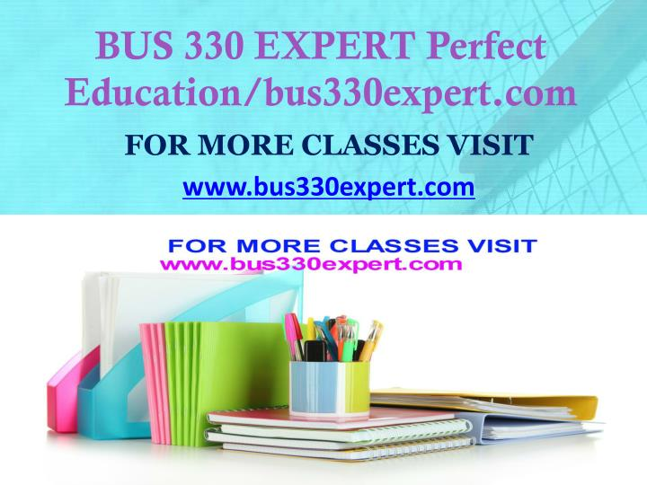 Bus 330 expert perfect education bus330expert com